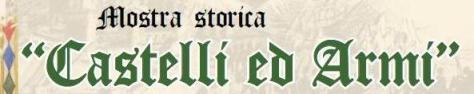 banner mostra castelli e armi-academia-sodalitas-ecelinorum-associazione-storico-culturale
