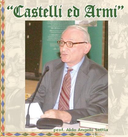 Prof. Aldo Angelo Settia CASTELLI ED ARMI - ezzelini nella marca conferenze 2017 academia sodalitas ecelinorum San Zenone Ezzelini